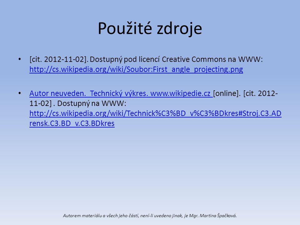 Použité zdroje [cit. 2012-11-02]. Dostupný pod licencí Creative Commons na WWW: http://cs.wikipedia.org/wiki/Soubor:First_angle_projecting.png.